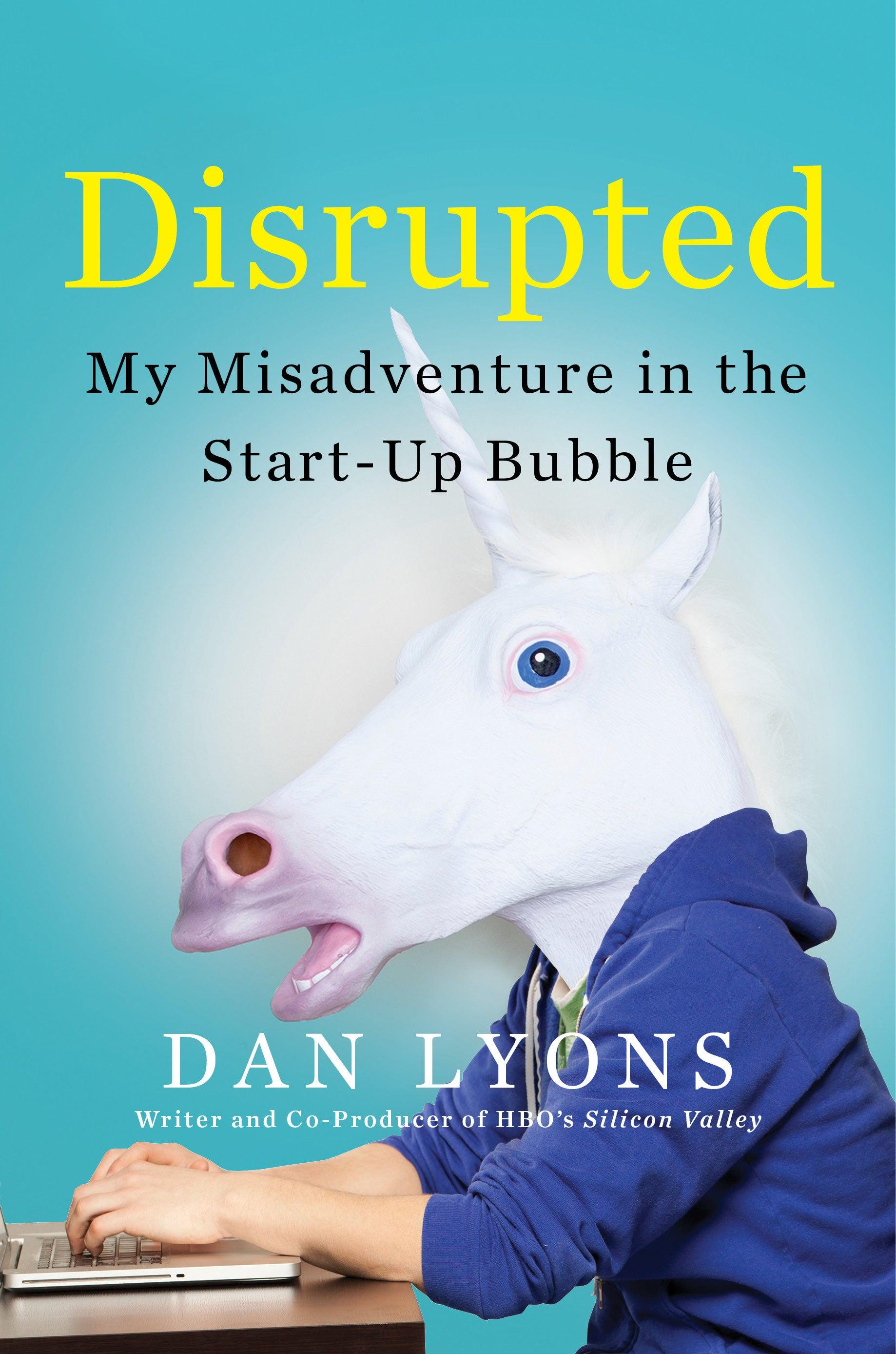 Dan Lyon's Disrupted hits stores April 5.